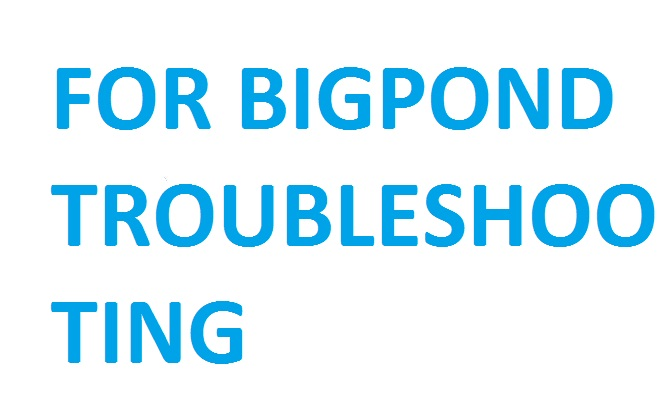 Bigpond Troubleshooting